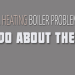 7 Most Common Central Heating Boiler Problems and What To Do About Them