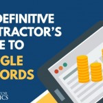 The Definitive Contractor's Guide to Google AdWords: What, How, and Why